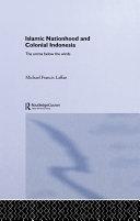 Islamic Nationhood and Colonial Indonesia