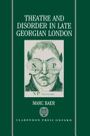 Theatre and disorder in late Georgian London