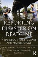 Reporting Disaster on Deadline