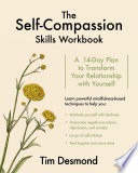 The Self Compassion Skills Workbook  A 14 Day Plan to Transform Your Relationship with Yourself