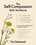The Self-Compassion Skills Workbook: A 14-Day Plan to Transform Your Relationship with Yourself
