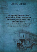 Pdf An apology for the life of Colley Cibber, comedian, and late patentee of the Theatre-Royal