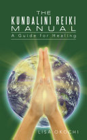 The Kundalini Reiki Manual