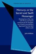 Mercury  Or  The Secret and Swift Messenger