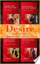 Desire September 2017 Books 1  4  A Family for the Billionaire  Billionaires and Babies    Little Secrets  The Baby Merger  Little Secrets    Taking Home the Tycoon  Texas Cattleman s Club  Blackmail    The Heir Affair  Las Vegas Nights