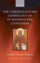 The Christocentric Cosmology of St Maximus the Confessor