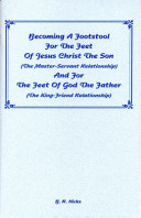 Becoming a Footstool for the Feet of Jesus Christ the Son and for the Feet of God the Father Book