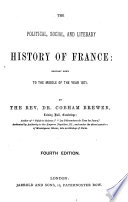 The Political, Social, and Literary History of France: Brought Down to the Middle of the Year 1871