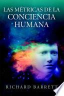 Las MŽtricas de la Conciencia Humana