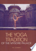 The Yoga Tradition Of The Mysore Palace Book