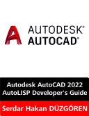 Autodesk AutoCAD 2022 AutoLISP Developer s Guide