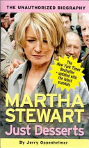 Just Desserts -- Martha Stewart: The Unauthorized Biography