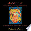 Master E  Travel Into Mystical Dragon Dimensions Collision of Fantasy  Science Fiction and Physics
