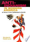 Anti Indianism in Modern America