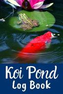 Koi Pond Log Book