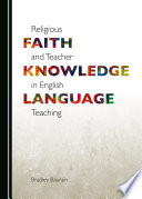 Religious Faith And Teacher Knowledge In English Language Teaching