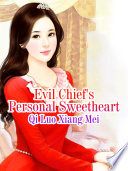 Evil Chief s Personal Sweetheart