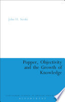Popper, Objectivity and the Growth of Knowledge