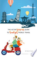 The Active Seniors Guide to Budget World Travel