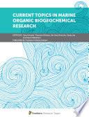 Current Topics in Marine Organic Biogeochemical Research
