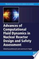 Advances Of Computational Fluid Dynamics In Nuclear Reactor Design And Safety Assessment Book PDF
