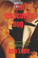 The Insecurity Bug - Let Go of Insecurity and Embrace Yourself (How to Increase Your Self Esteem and Self Confidence)
