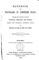 Handbook for Travellers in Northern Italy ... Fourth edition [of the work originally written by Sir Francis Palgrave], carefully revised and corrected to the present time