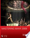 """Mastering Maya 2009"" by Eric Keller, Eric Allen, Anthony Honn"