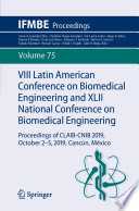 """VIII Latin American Conference on Biomedical Engineering and XLII National Conference on Biomedical Engineering: Proceedings of CLAIB-CNIB 2019, October 2-5, 2019, Cancún, México"" by César A. González Díaz, Christian Chapa González, Eric Laciar Leber, Hugo A. Vélez, Norma P. Puente, Dora-Luz Flores, Adriano O. Andrade, Héctor A. Galván, Fabiola Martínez, Renato García, Citlalli J. Trujillo, Aldo R. Mejía"