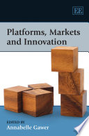 """Platforms, Markets and Innovation"" by Annabelle Gawer"