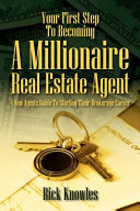 Your First Step to Becoming a Millionaire Real Estate Agent