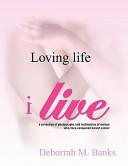 Loving Life  I Live Book