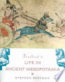 Handbook to Life in Ancient Mesopotamia