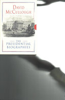 David McCullough  The Presidential Biographies