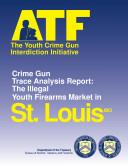 Youth Crime Gun Interdiction Initiative 1997 St  Louis  MO