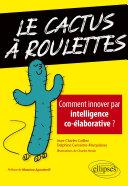 Pdf Le cactus à roulettes - Comment innover par intelligence co-élaborative ? Telecharger