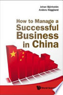 How to Manage a Successful Business in China Book