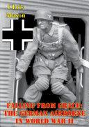 Falling From Grace: The German Airborne In World War II [Pdf/ePub] eBook