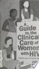 A Guide to the Clinical Care of Women with HIV