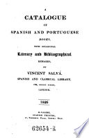 A Catalogue Of Spanish And Portuguese Books With Occasional Literary And Bibliographical Remarks