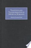 Tradition and Transformation in Medieval Romance Book