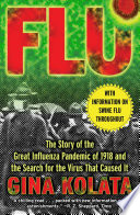 """""""Flu: The Story Of The Great Influenza Pandemic of 1918 and the Search for the Virus that Caused It"""" by Gina Kolata"""