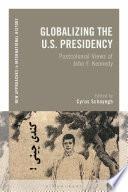 Globalizing the U S  Presidency
