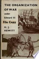 The Organization of War Under Edward III  1338 62