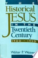 The Historical Jesus In The Twentieth Century