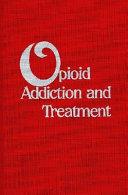 Opioid Addiction and Treatment