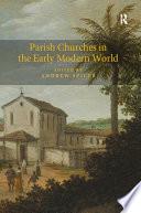 Parish Churches in the Early Modern World