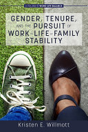 Gender, Tenure, and the Pursuit of Work-Life-Family Stability Pdf/ePub eBook