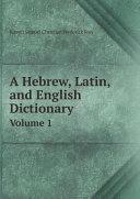 A Hebrew, Latin, and English Dictionary Pdf/ePub eBook