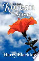 Korean Rose - Harry Blackley - Google Books